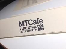 MTCafe Fukuoka 2013 Winter